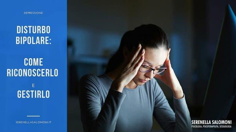 Disturbo bipolare come riconoscerlo e gestirlo